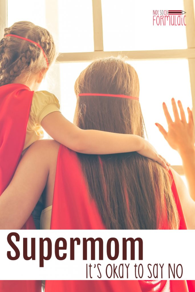 Fear of missing out. The specter of disappointment. Consistent habits. Too much pride. These are the archenemies of supermom, the chronic overscheduler. It really is okay - and possible - to say no.