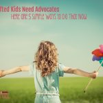 Gifted Kids Need Advocates. Here Are 5 Simple Ways to Do That Now.