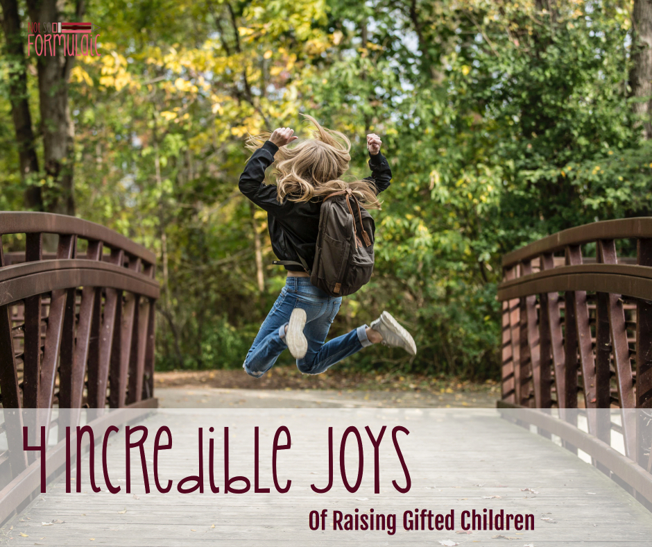 Incrediblejoys - Four Incredible Joys Of Parenting Gifted Children - Gifted/2e Parenting
