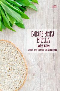 Baking Yeast Breads with Kids: Screen-free Summer Life Skills Bingo