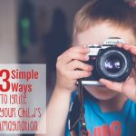 3 Simple Ways to Ignite Imagination (Plus 15 Life Skills Boredom Busters!)