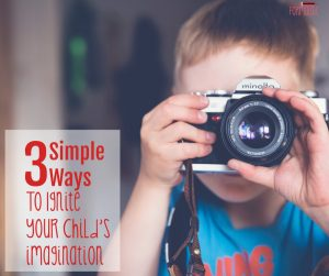 3 Simple Ways to Ignite Imagination in an Elementary Age Child