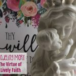 Modeling Mary with Lively Faith (The Marian Virtue Series)