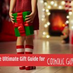 The Ultimate Gift Guide for Catholic Girls 2017