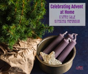 Celebrating Advent at Home: A Simple Guide to Peaceful Preparation