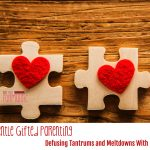 Gentle Gifted Parenting: Defusing Tantrums and Meltdowns With Love