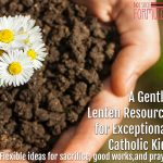 A Gentle, Sensory-Friendly Lenten Resource for Exceptional Catholic Kids