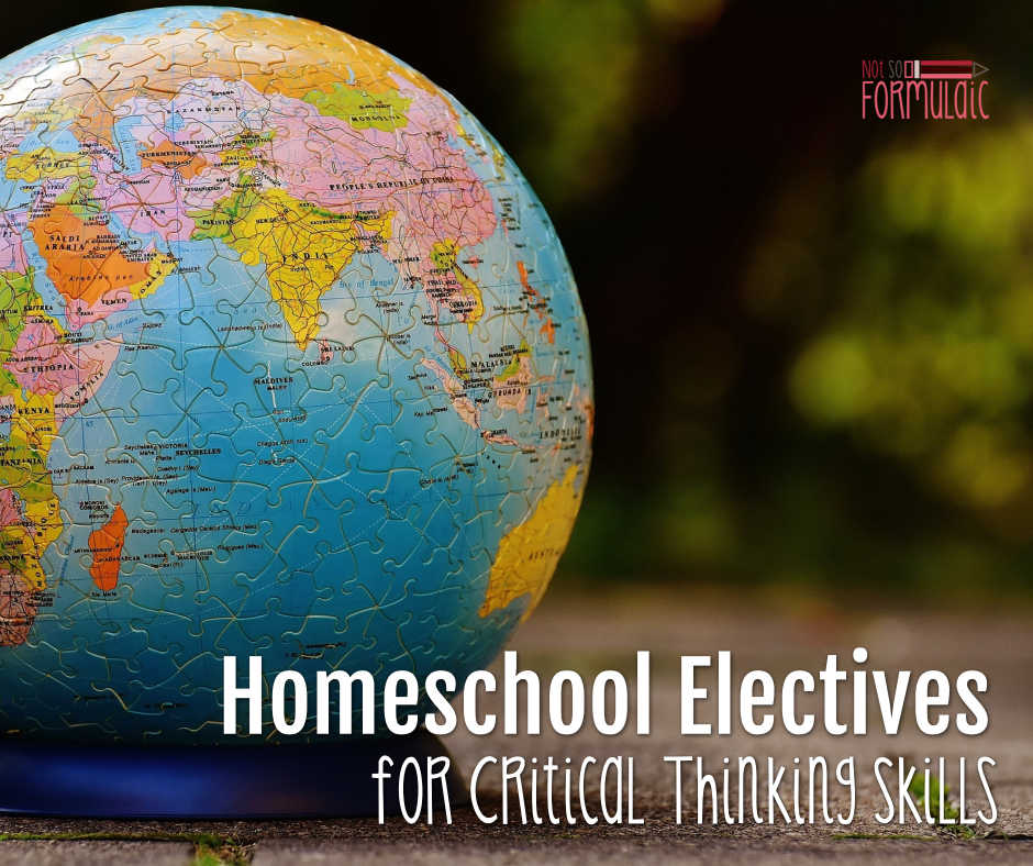 Homeschool Electives for Critical Thinking Skills