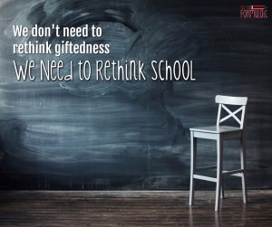 We Don't Need to Rethink Giftedness. We Need to Rethink School.