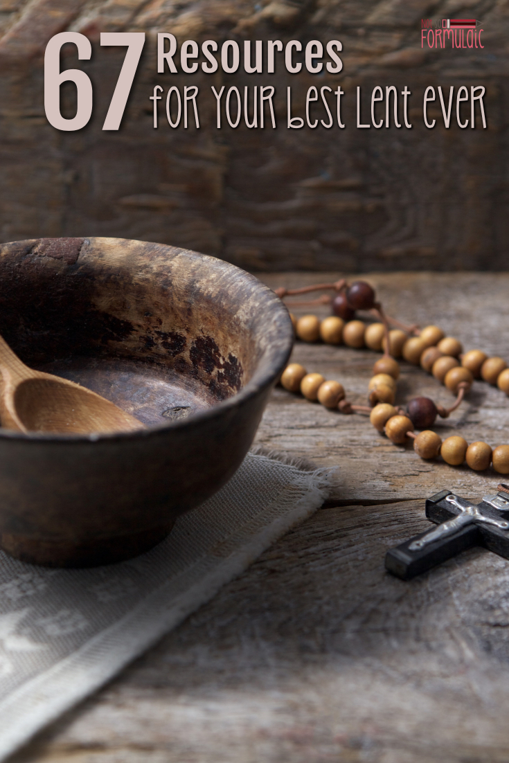 Lenten crafts, activities, recipes, meditations, and more. 67 resources for your best lent ever!
