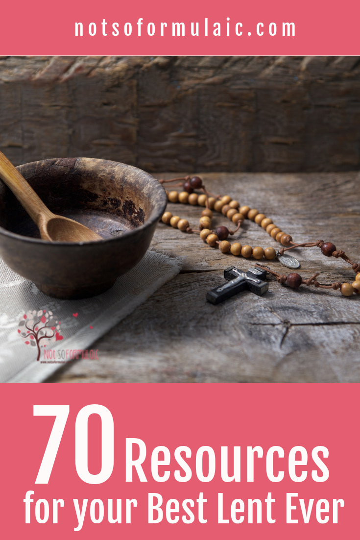 70 Resources for your best Lent ever: crafts, prayers, meditations, and more!
