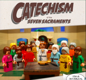 Catechism of the Seven Sacraments: Lego Catechesis for Exceptional Catholic Kids
