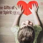 The Gifts of the Holy Spirit for Kids