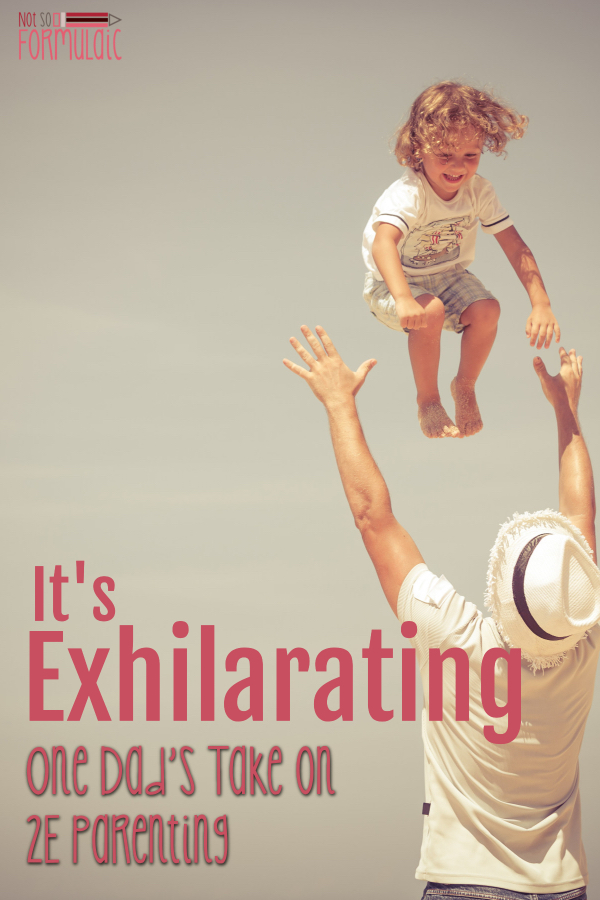 Parenting a Twice-Exceptional child is an exhilarating experience. One thing's for sure - there are no boring days. 2E dad and author Robert Kugler shares his perspective on Twice-Exceptional parenting. For him, it's a very good thing. #2e #twiceexceptional #gifted #giftedparenting #autism