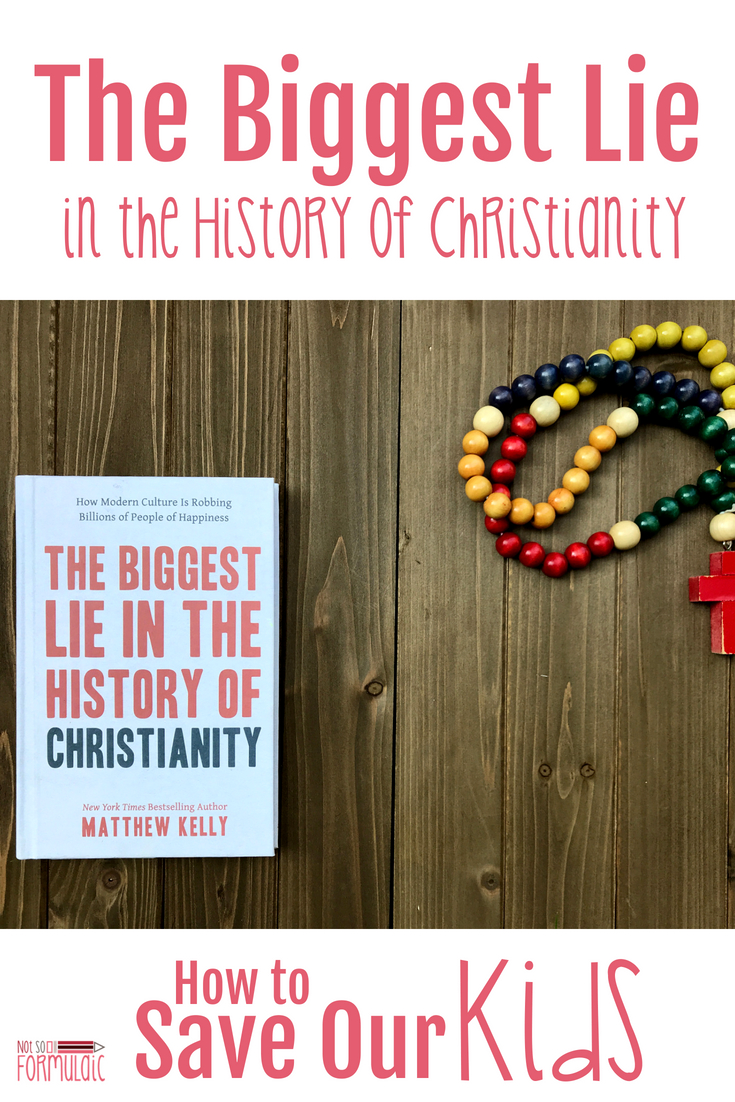 The Biggest Lie in the History of Christianity is out there, and it's been perpetuated for generations on end. Here's how to save our kids from it and set them up to change the world.