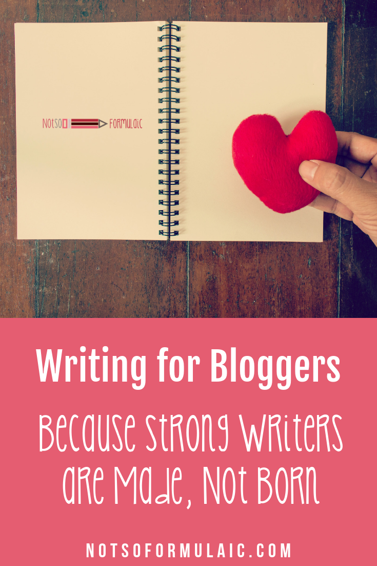 Strong writers are made, not born. Let Writing for Bloggers strengthen your skill set. You'll bring heart, soul, and style to the page. #blogger #writingskills #learntowrite #writingforbloggers #learntoblog