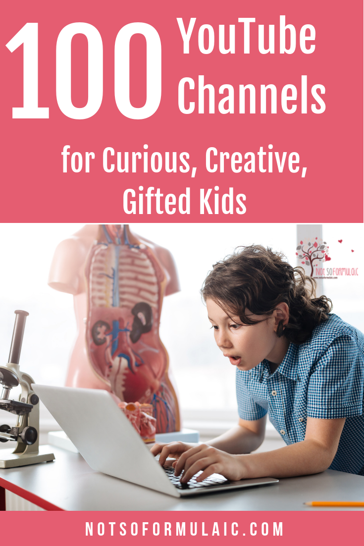 100 Educational Youtube Channels For Curious Creative Gifted Kids
