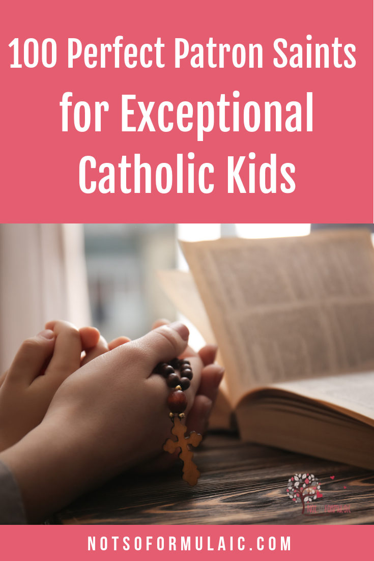 Choosing a saint posse for your child can be a daunting task, especially if your child has a number of interests and talents. Fortunately, the Catholic Church has literally thousands of holy men and women who have been elevated to sainthood. Here are 100 saints perfect for exceptional Catholic kids.