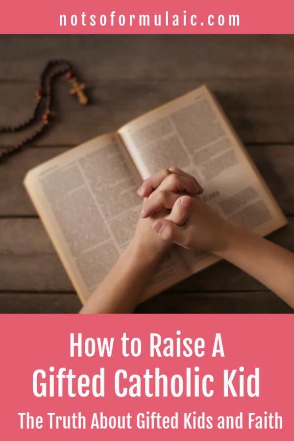 The Truth About Gifted Kids, Catholicism, and Christianity: How to Help Them Keep the Faith