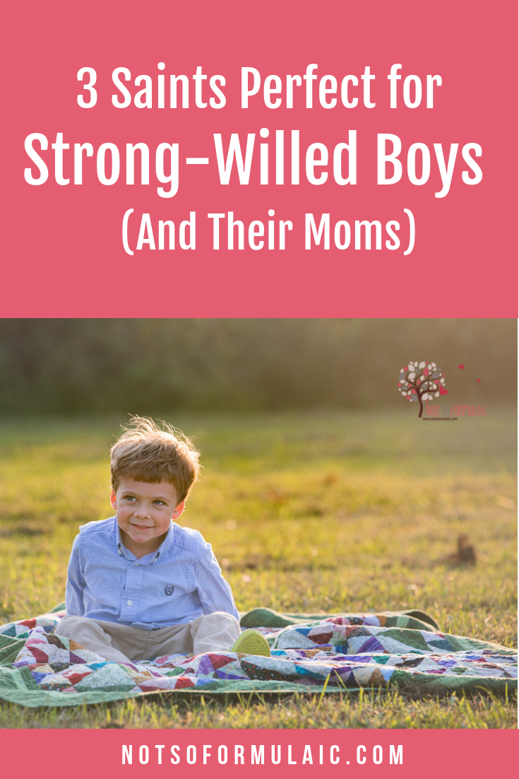 Are you raising a strong-willed boy? Could you use a little heavenly help? Here are three saints perfect for strong-willed boys and the mamas who love them. (And if you'd like a little help discerning the perfect patron saint for your child, click here for a handy worksheet).