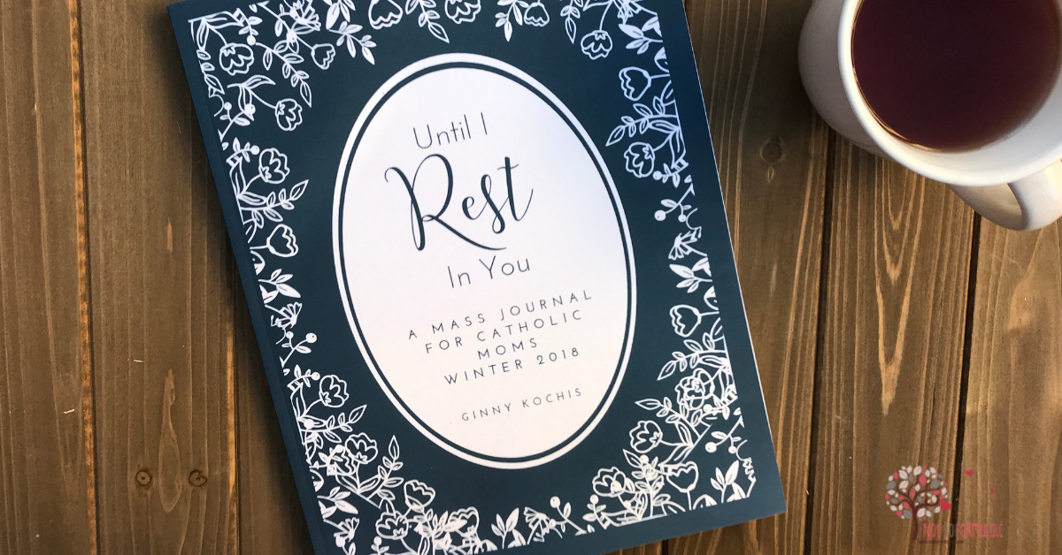 Until I Rest Fb Link - Until I Rest In You: A Lenten Journal For Catholic Moms