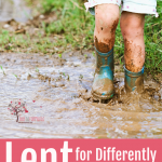 It's Okay for Your Lent to Look Different: 3 Truths Differently-Wired Families Need to Know
