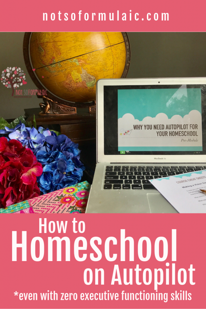 Are you a differently-wired family who has chosen the homeschool life? A peaceful, purposeful, flexible yet structured homeschool is possible with Put Your Homeschool on Autopilot, even when you yourself lack executive functioning skills.