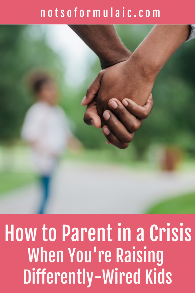 Are you parenting differently-wired kids through a crisis? Here's how to help them - and you - thrive.
